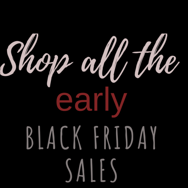 Black Friday // Cyber Weeks Sales you don't want to miss